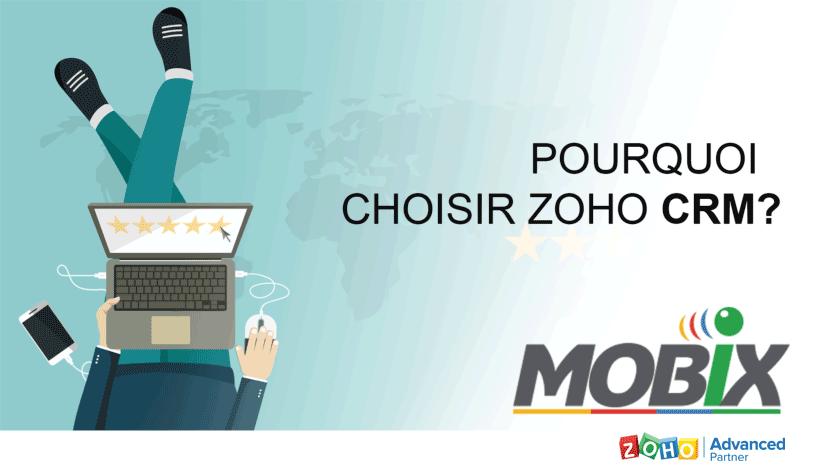 Choisissez Zoho CRM, efficace et exceptionnel