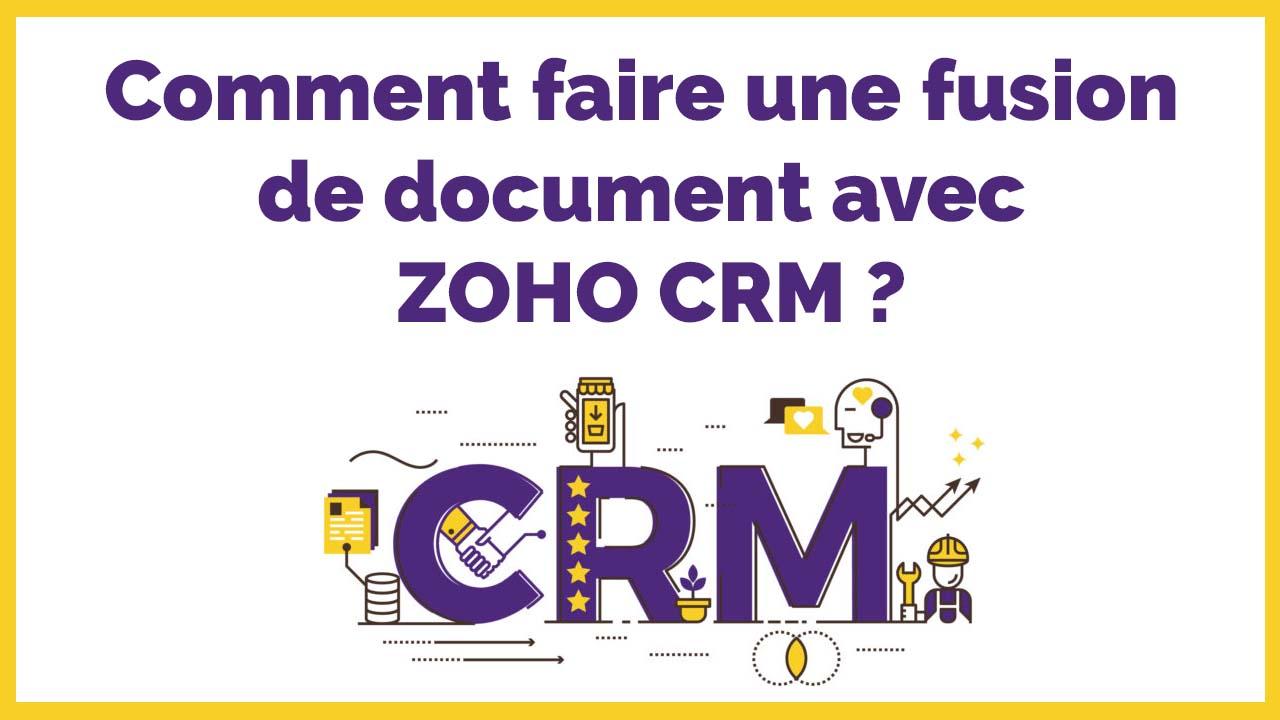 Comment faire une fusion de document avec ZOHO CRM