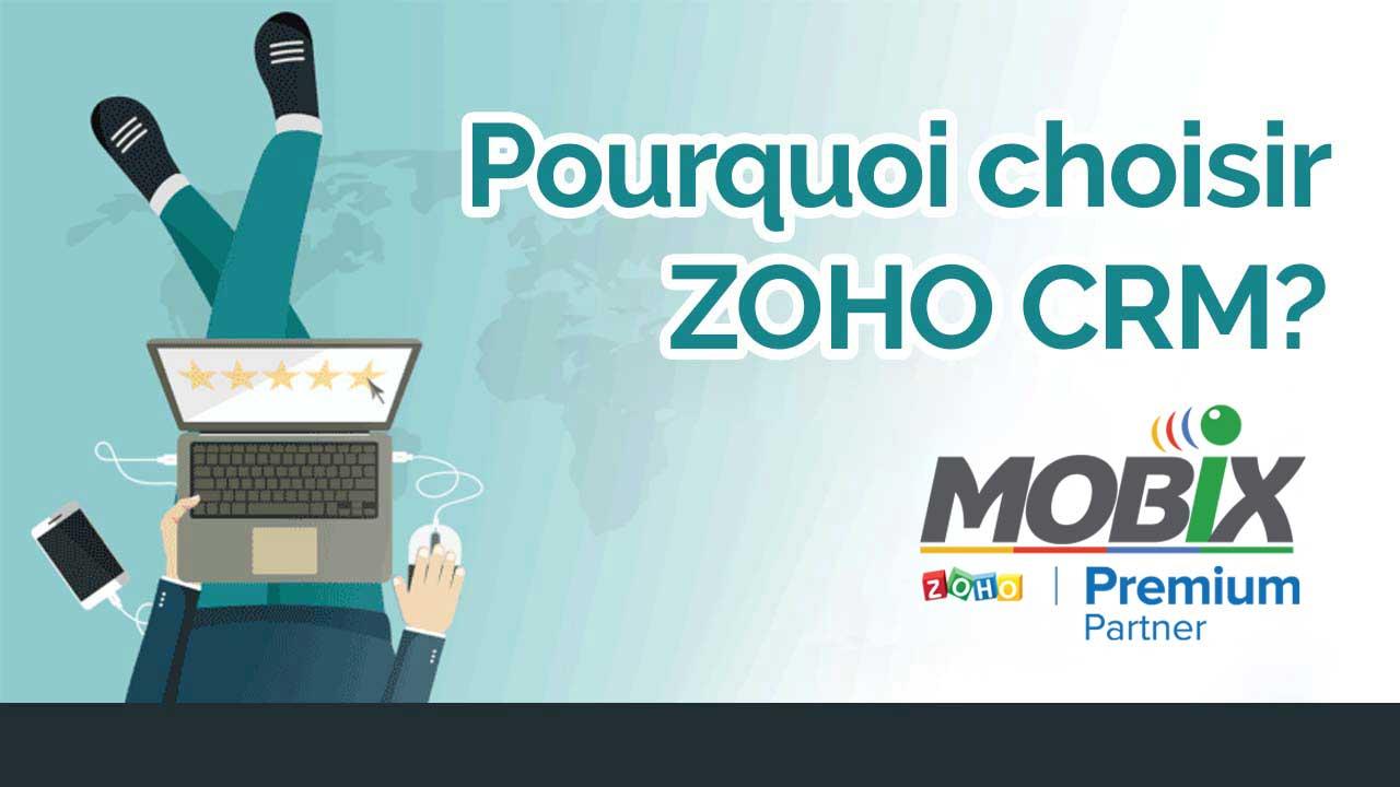 Pourquoi choisir Zoho CRM