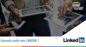 CLOUDY TEMPLATE IMAGE - SOCAIL MEDIA - Comment vendre avec LINKEDIN