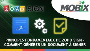 PRINCIPES FONDAMENTAUX DE ZOHO SIGN - COMMENT GÉNÉRER UN DOCUMENT À SIGNER