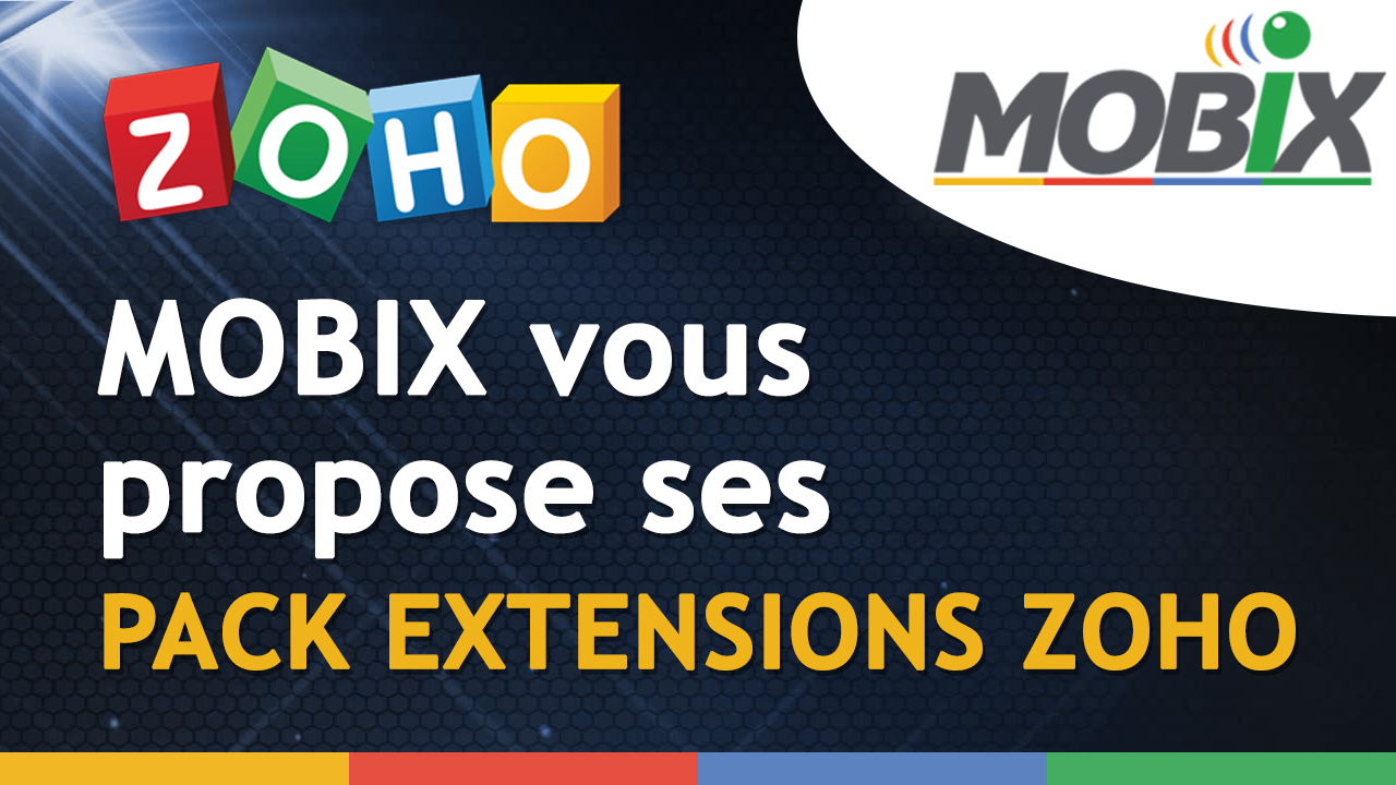 MOBIX vous propose ses PACK EXTENSIONS ZOHO
