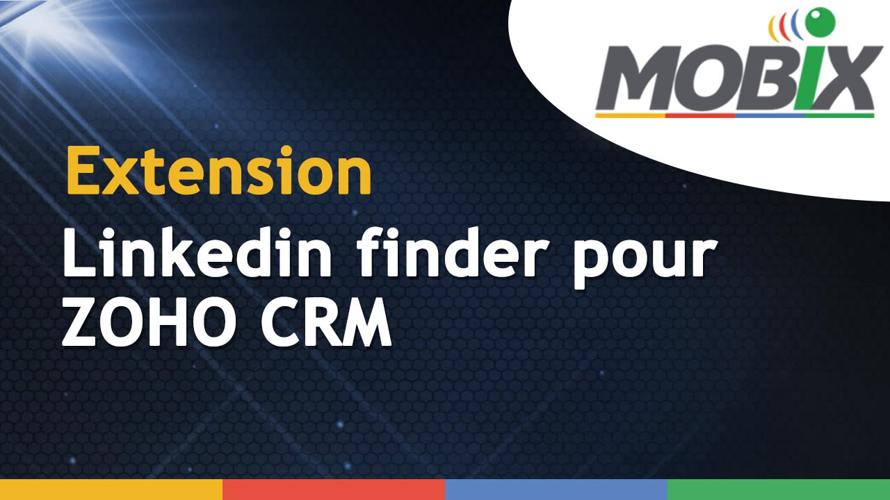 Extensions Mobix -LINKEDIN FINDER POUR ZOHO CRM