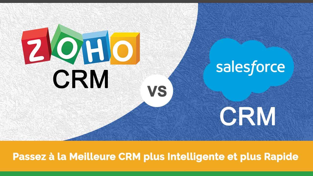 ZOHO CRM et Salesforce. Passez-à-la-Meilleure-CRM-plus-Intelligente-et-plus-Rapide